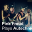 Pink Freud plays Autechre