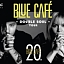 Blue Cafe - DOUBLE SOUL Tour
